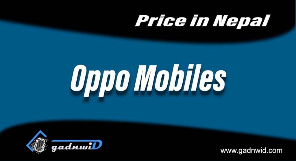 mobiles price in Nepal, oppo mobiles price in Nepal, price of oppo smartphones in Nepal