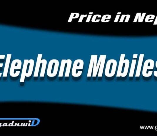 Elephone mobiles price in Nepal, mobiles price in Nepal, price of Elephone mobiles in Nepal, Elephone Nepal, Nepal Price Elephone Mobiles, Elephone Mobiles Nepal price, Elephone smartphones price in Nepal, smartphones price in Nepal, mobiles price in Nepal 2021